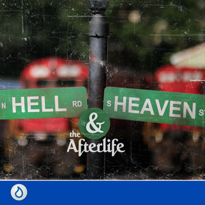 Hell, Heaven and the Afterlife
